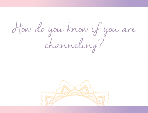 How do you know if you are channeling?